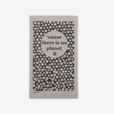 "Grey sustainable dish cloth designed by Vibs Mø with the text ""cause there is no planet B"" printed on it"