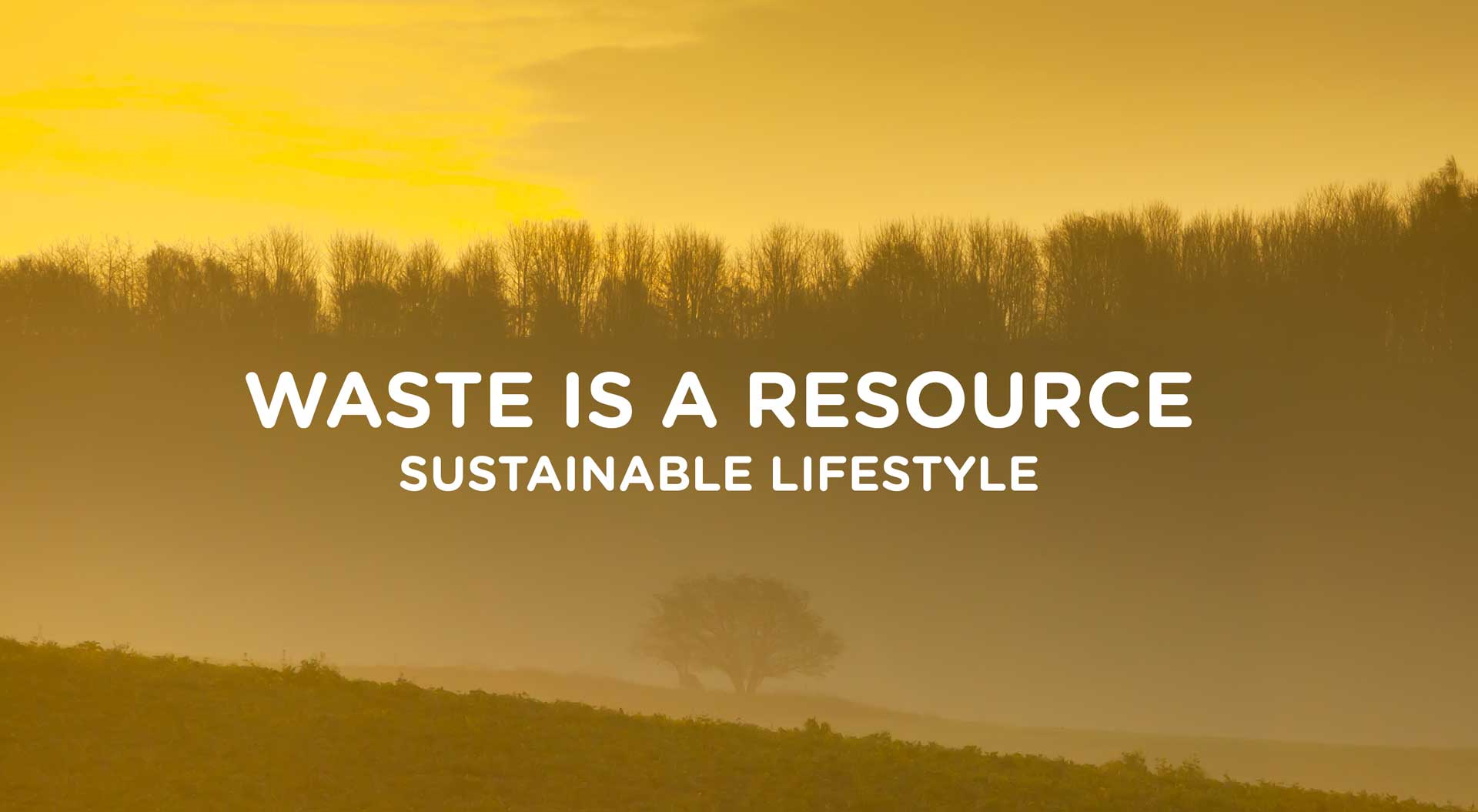 Landscape view with the text waste is a resource - sustainable lifestyle